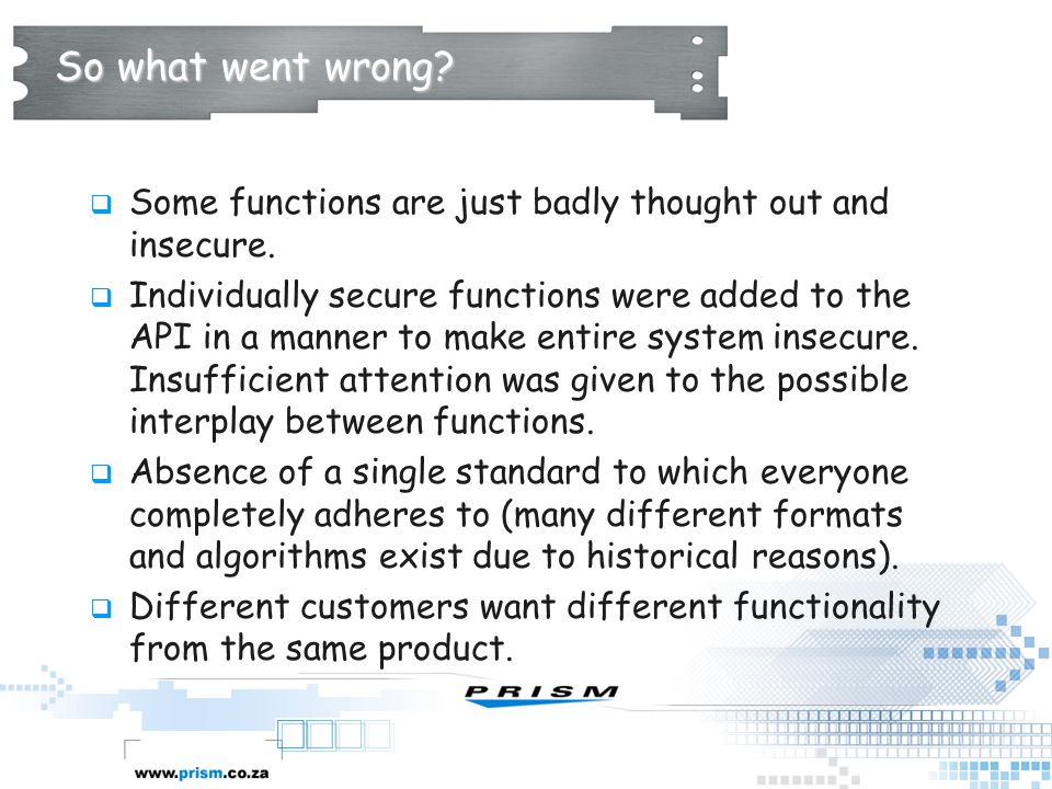 So what went wrong Some functions are just badly thought out and insecure.