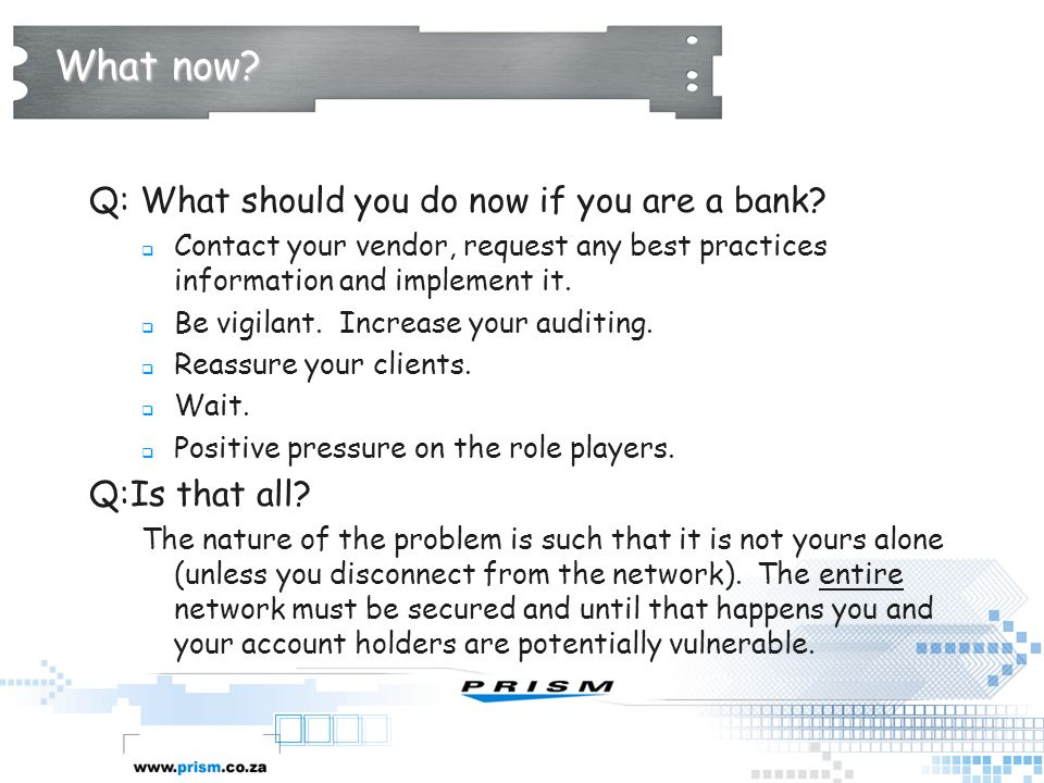 What now Q: What should you do now if you are a bank Q:Is that all