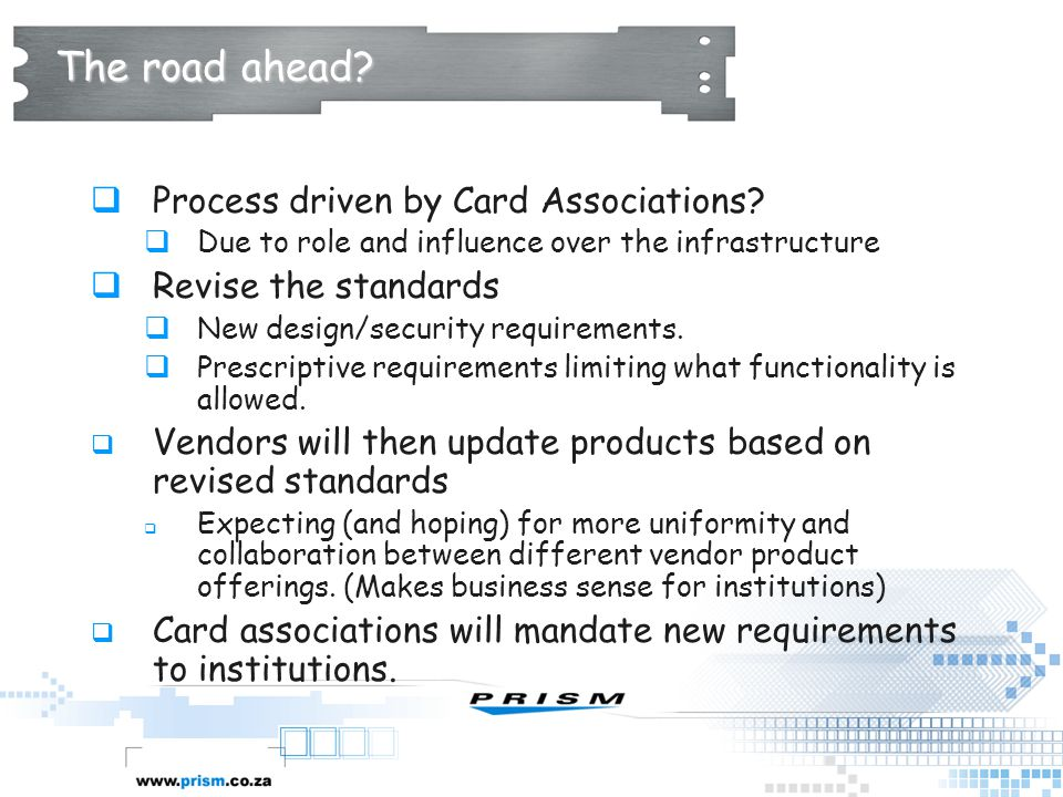The road ahead Process driven by Card Associations
