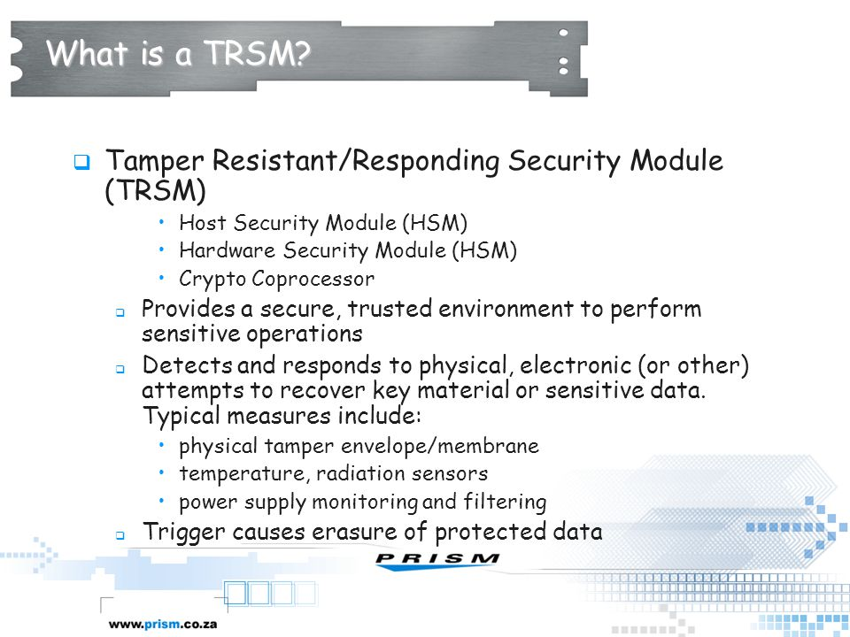 What is a TRSM Tamper Resistant/Responding Security Module (TRSM)