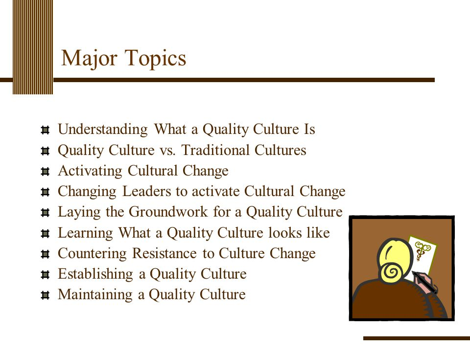Major Topics Understanding What a Quality Culture Is