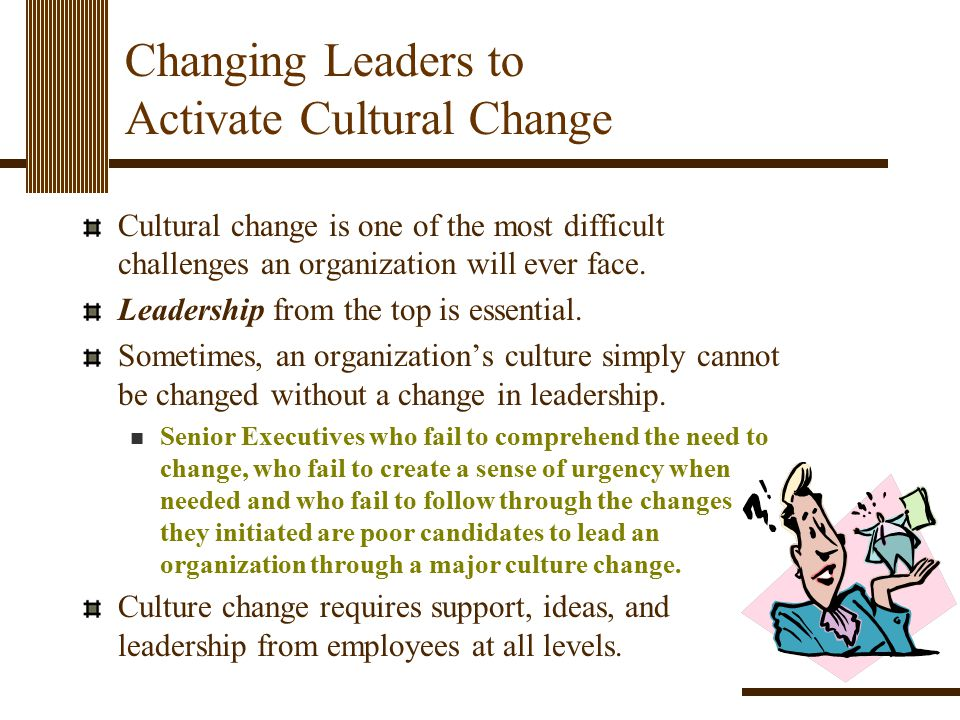 Changing Leaders to Activate Cultural Change