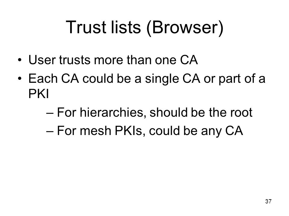 Trust lists (Browser) User trusts more than one CA