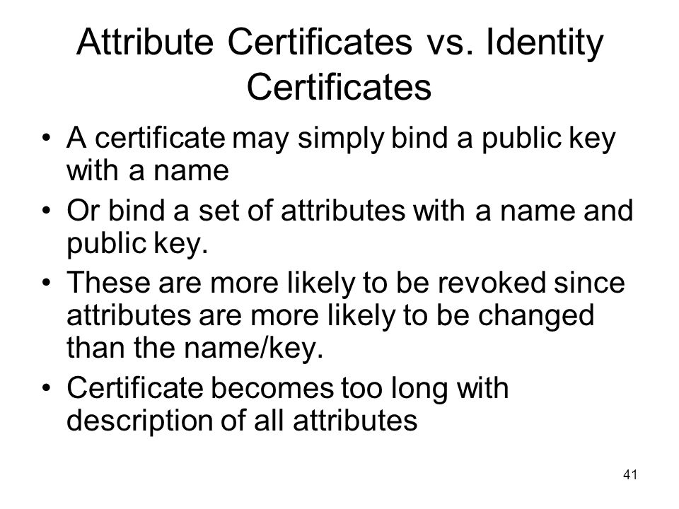 Attribute Certificates vs. Identity Certificates