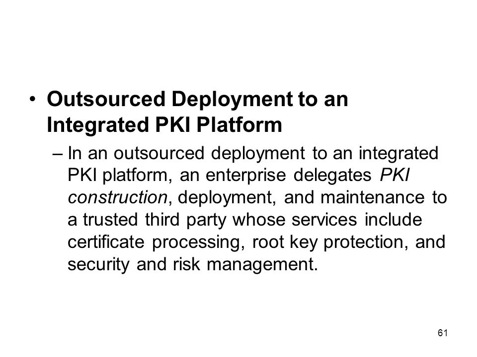 Outsourced Deployment to an Integrated PKI Platform