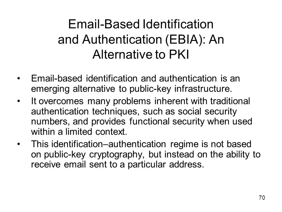 Email-Based Identification and Authentication (EBIA): An Alternative to PKI