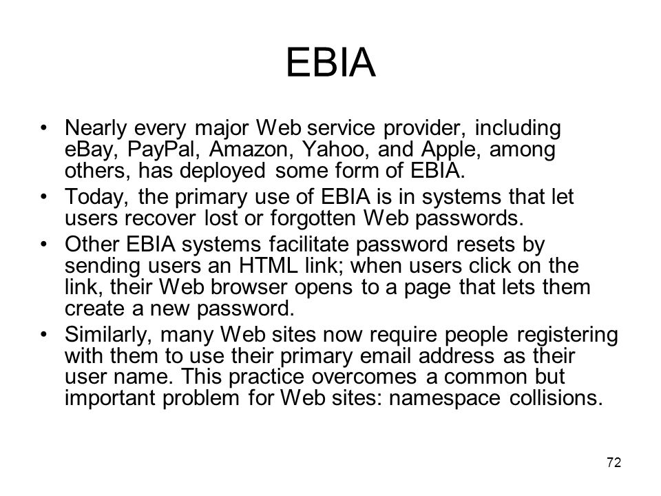 EBIA Nearly every major Web service provider, including eBay, PayPal, Amazon, Yahoo, and Apple, among others, has deployed some form of EBIA.
