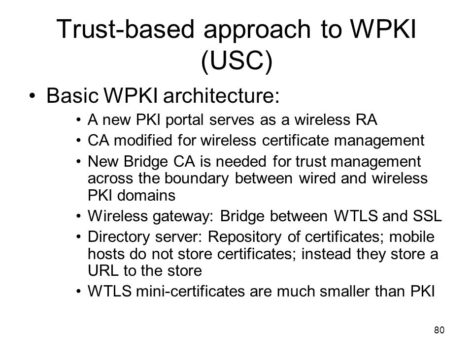 Trust-based approach to WPKI (USC)