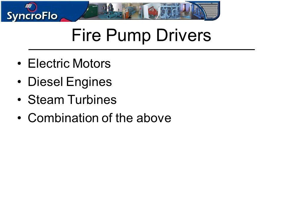 Fire Pump Drivers Electric Motors Diesel Engines Steam Turbines