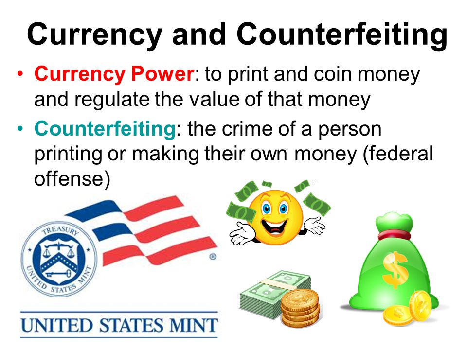Currency and Counterfeiting