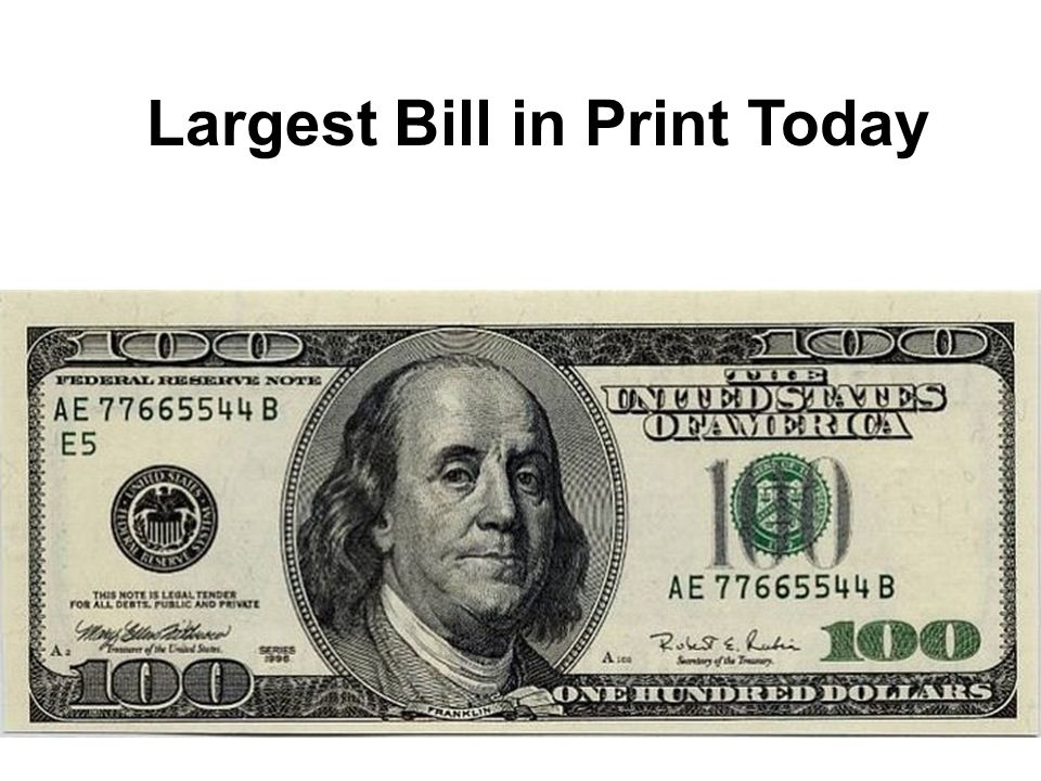 Largest Bill in Print Today