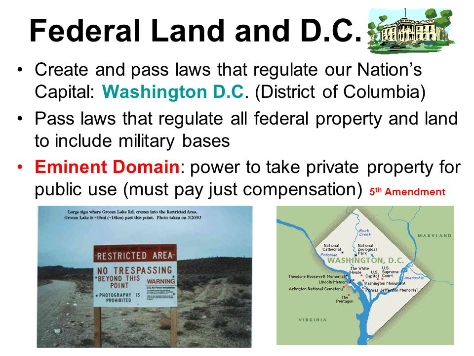 Federal Land and D.C. Create and pass laws that regulate our Nation's Capital: Washington D.C. (District of Columbia)