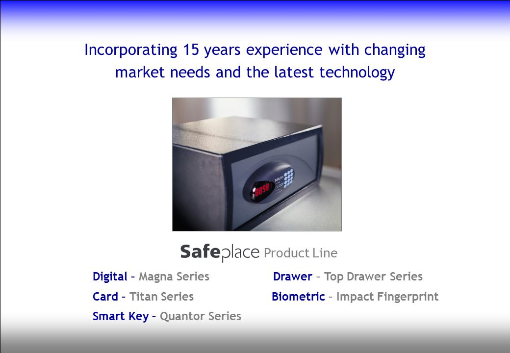 Incorporating 15 years experience with changing market needs and the latest technology