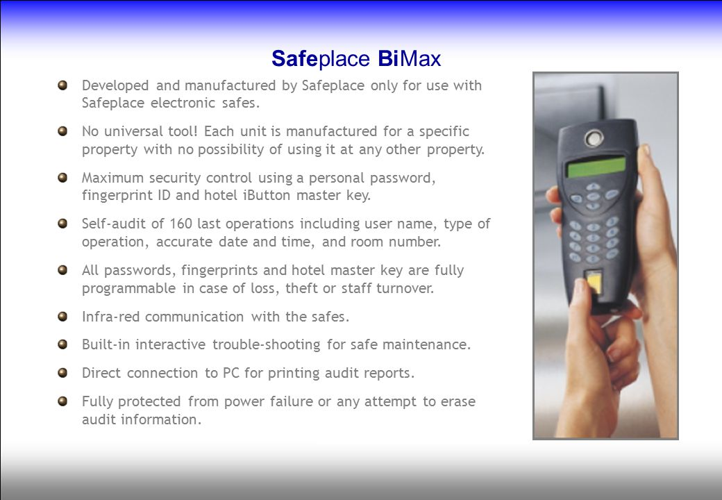 Safeplace BiMax Developed and manufactured by Safeplace only for use with Safeplace electronic safes.