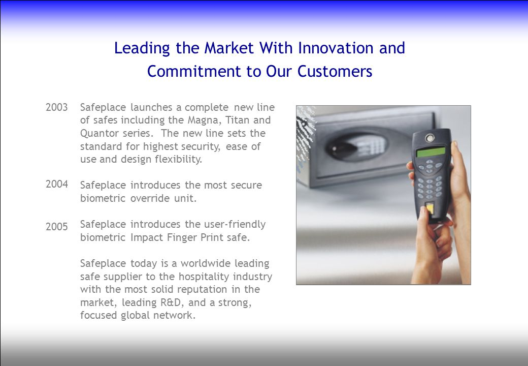Leading the Market With Innovation and Commitment to Our Customers