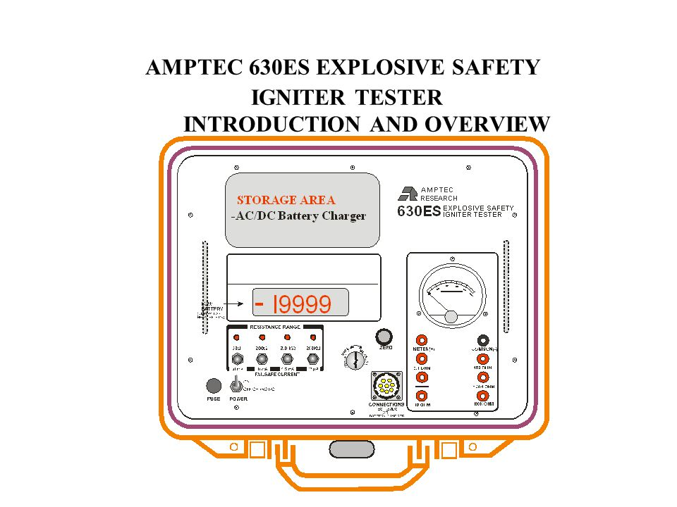 AMPTEC 630ES EXPLOSIVE SAFETY IGNITER TESTER INTRODUCTION AND OVERVIEW