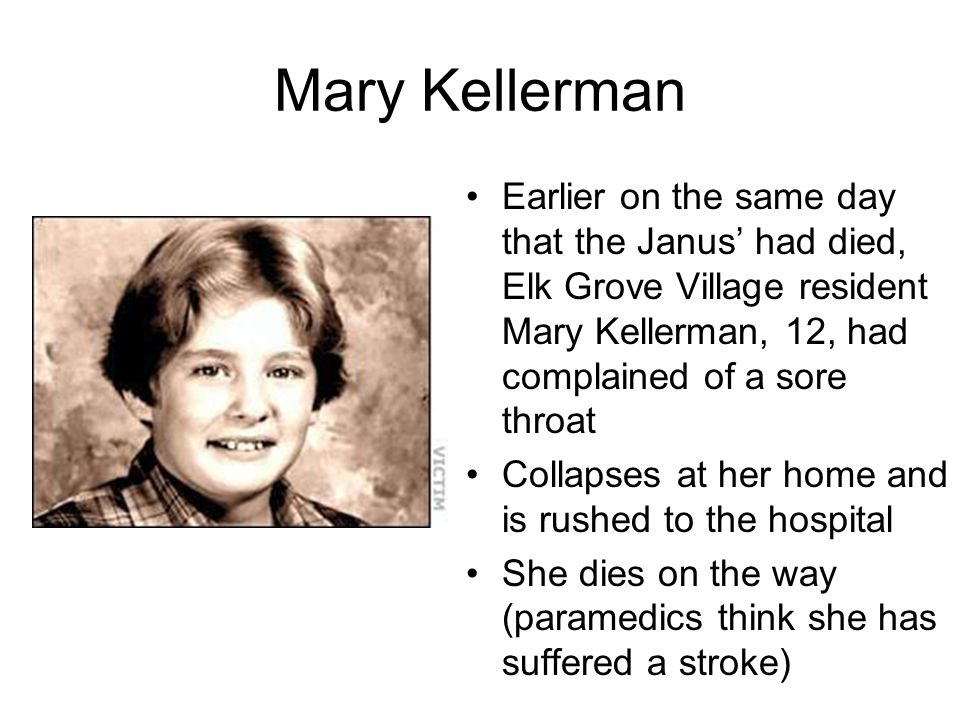 Mary Kellerman Earlier on the same day that the Janus' had died, Elk Grove Village resident Mary Kellerman, 12, had complained of a sore throat.