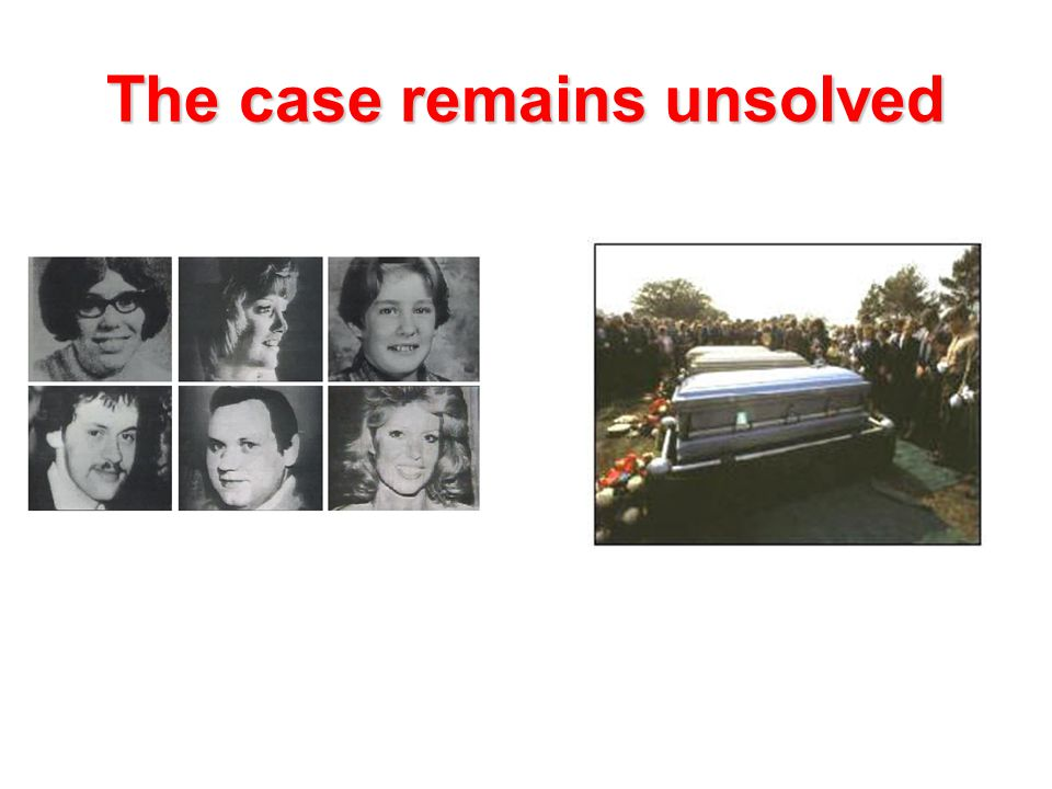 The case remains unsolved