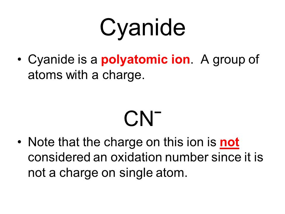 Cyanide Cyanide is a polyatomic ion. A group of atoms with a charge. CNˉ.