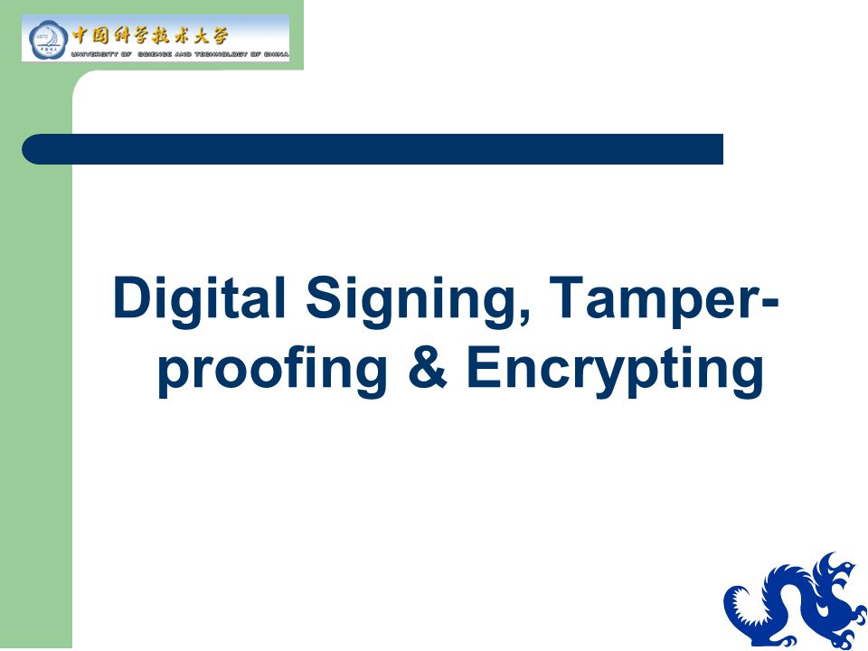 Digital Signing, Tamper-proofing & Encrypting