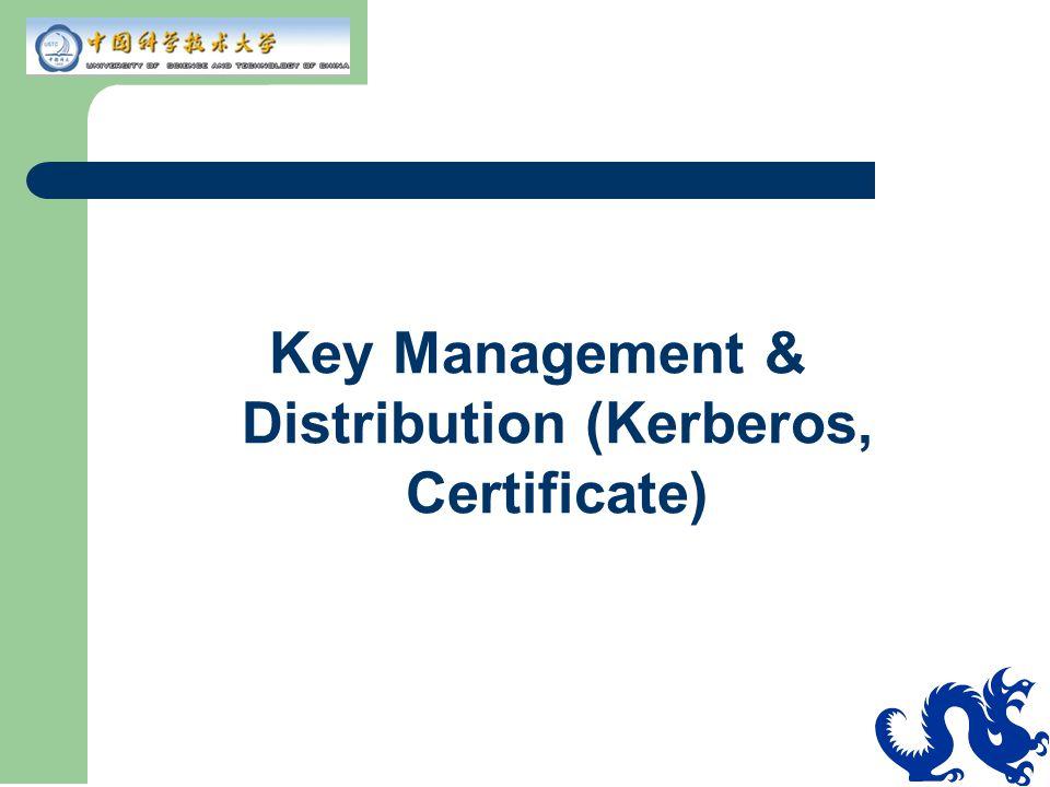 Key Management & Distribution (Kerberos, Certificate)