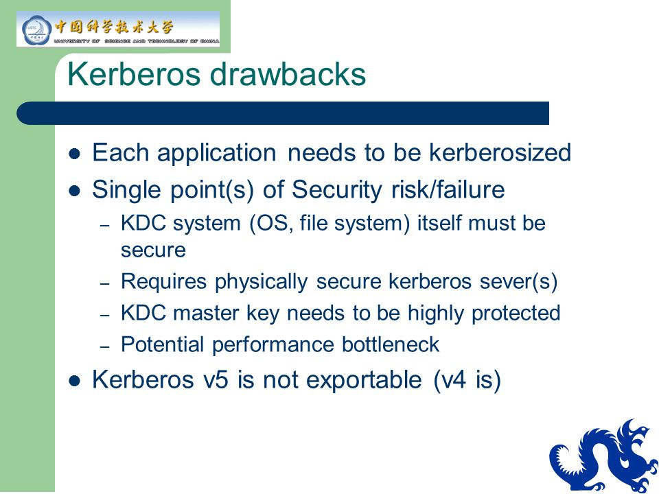 Kerberos drawbacks Each application needs to be kerberosized