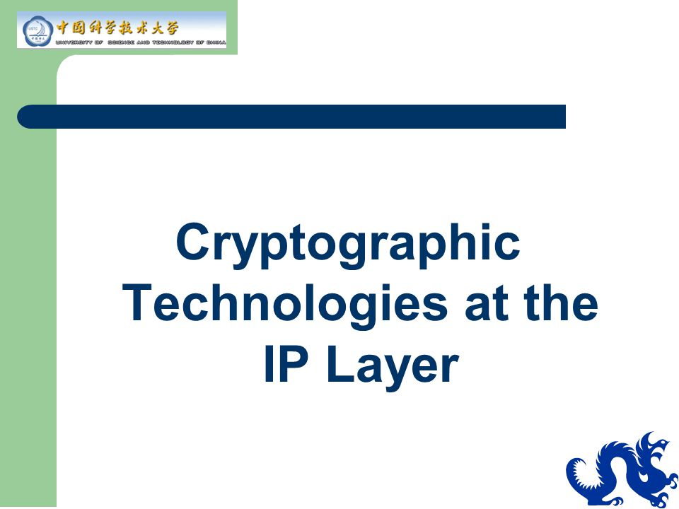 Cryptographic Technologies at the IP Layer
