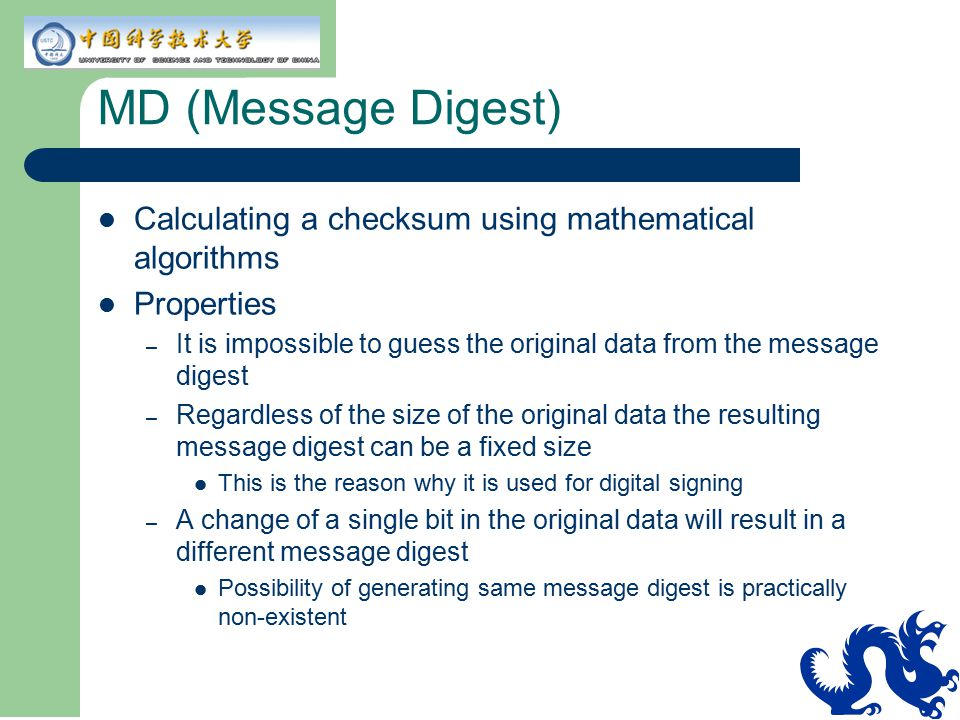 MD (Message Digest) Calculating a checksum using mathematical algorithms. Properties.