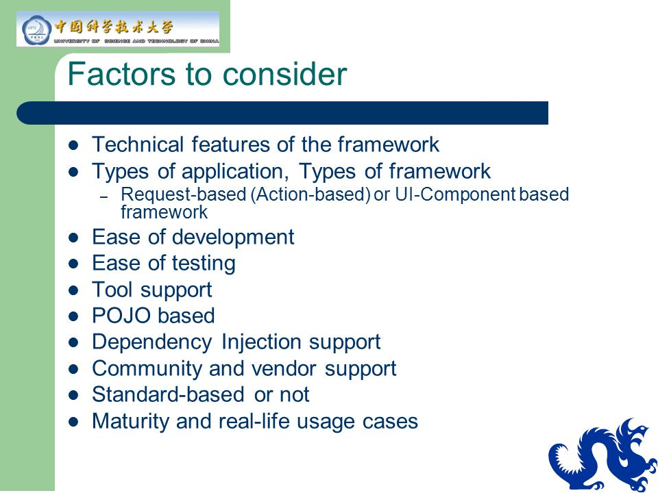 Factors to consider Technical features of the framework