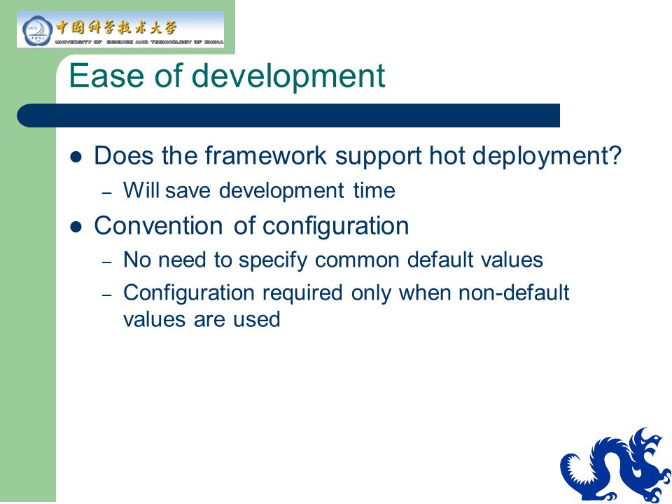 Ease of development Does the framework support hot deployment