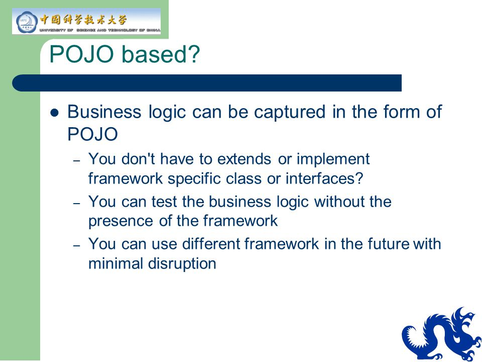 POJO based Business logic can be captured in the form of POJO