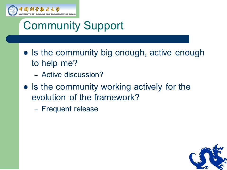 Community Support Is the community big enough, active enough to help me Active discussion