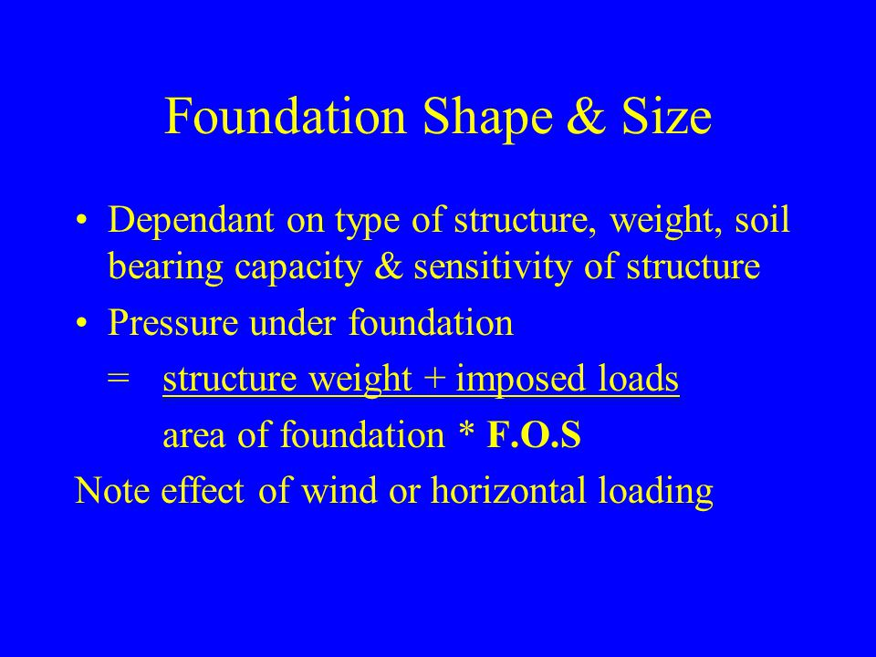 Foundation Shape & Size
