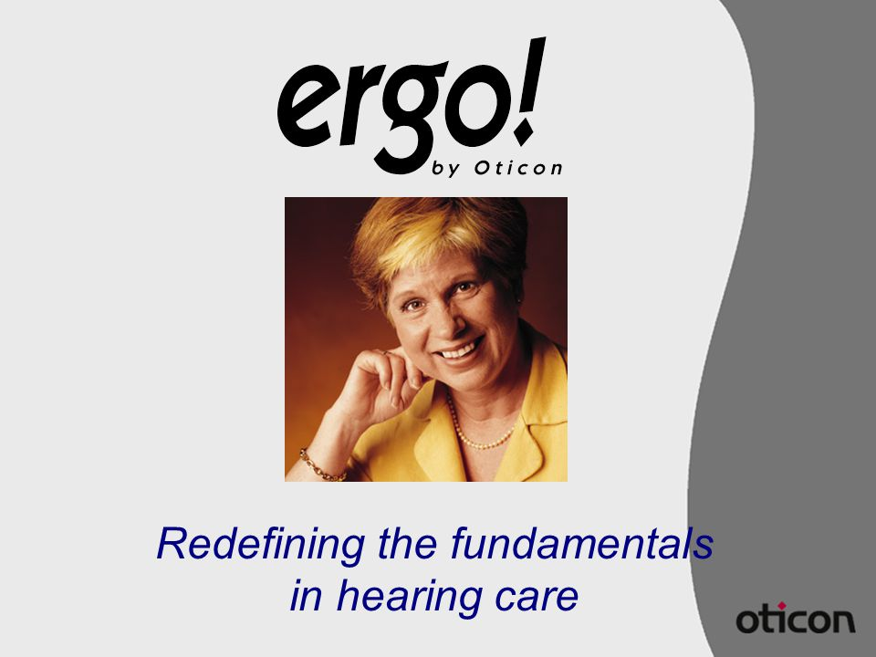 Redefining the fundamentals in hearing care