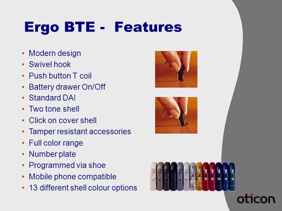 Ergo BTE - Features Modern design Swivel hook Push button T coil
