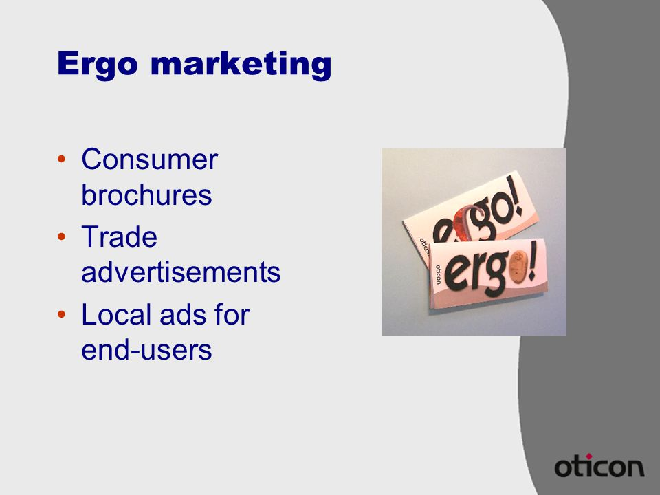 Ergo marketing Consumer brochures Trade advertisements