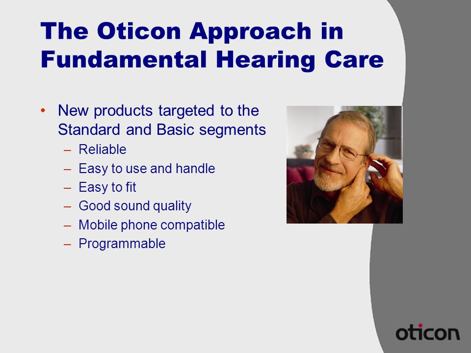 The Oticon Approach in Fundamental Hearing Care