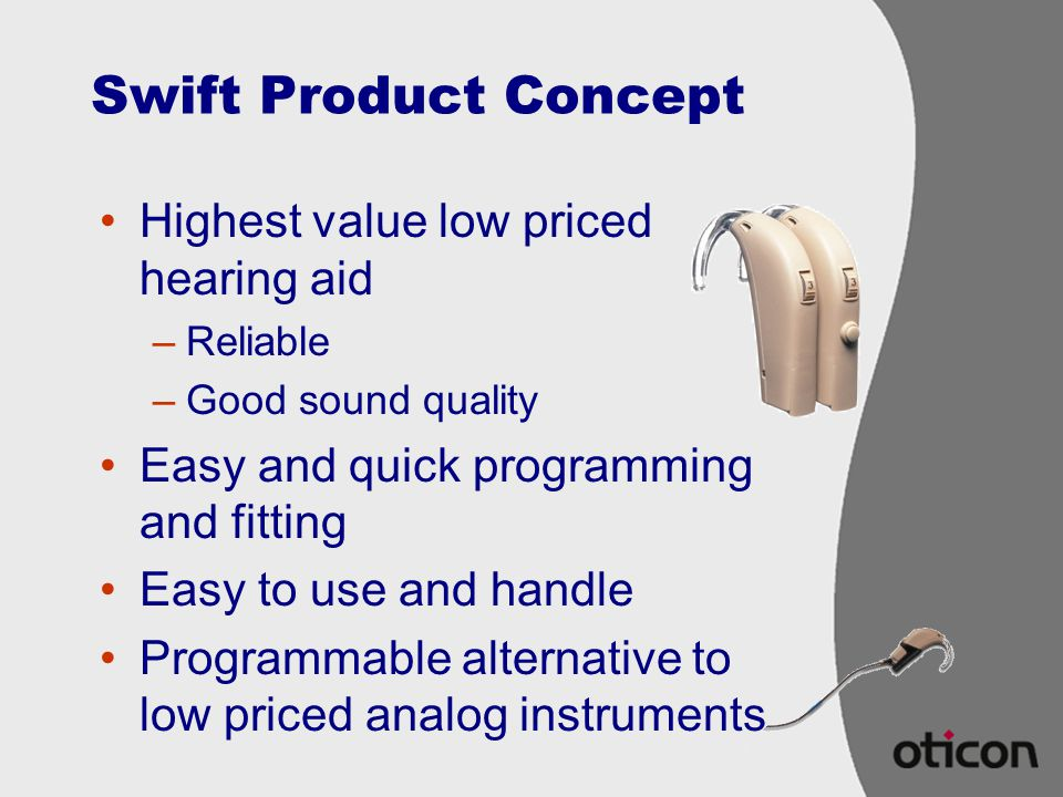 Swift Product Concept Highest value low priced hearing aid