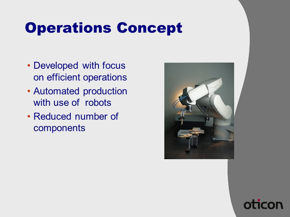 Operations Concept Developed with focus on efficient operations