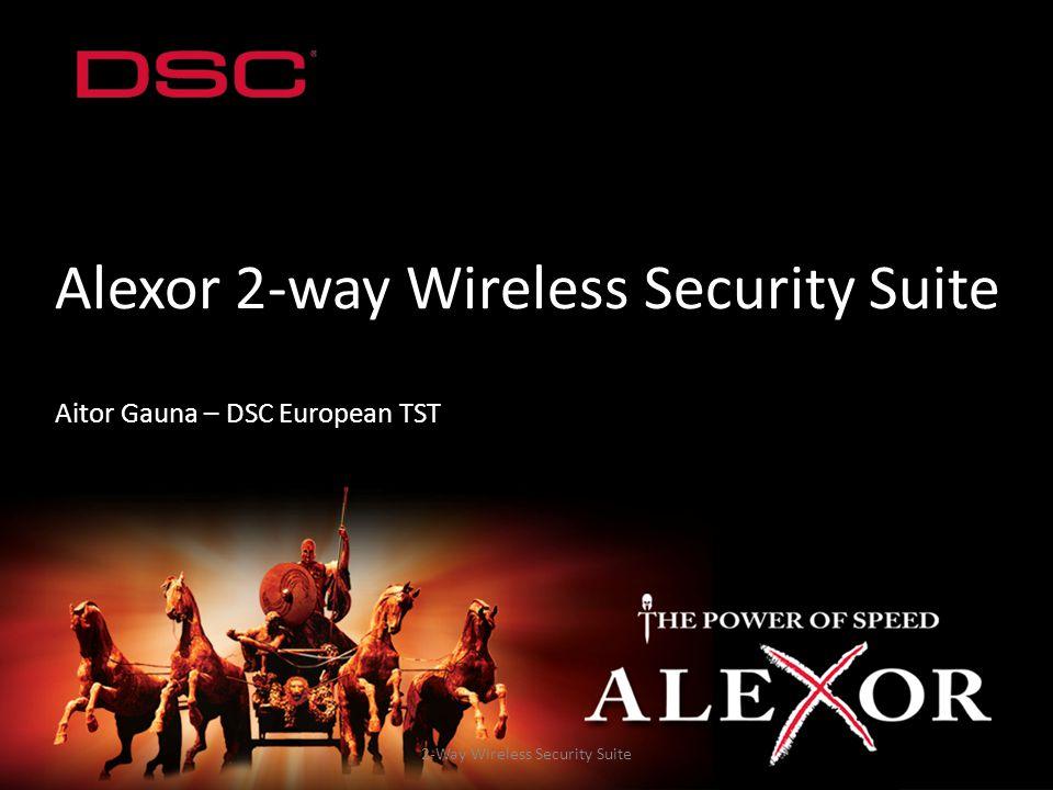 Alexor 2-way Wireless Security Suite Aitor Gauna – DSC European TST