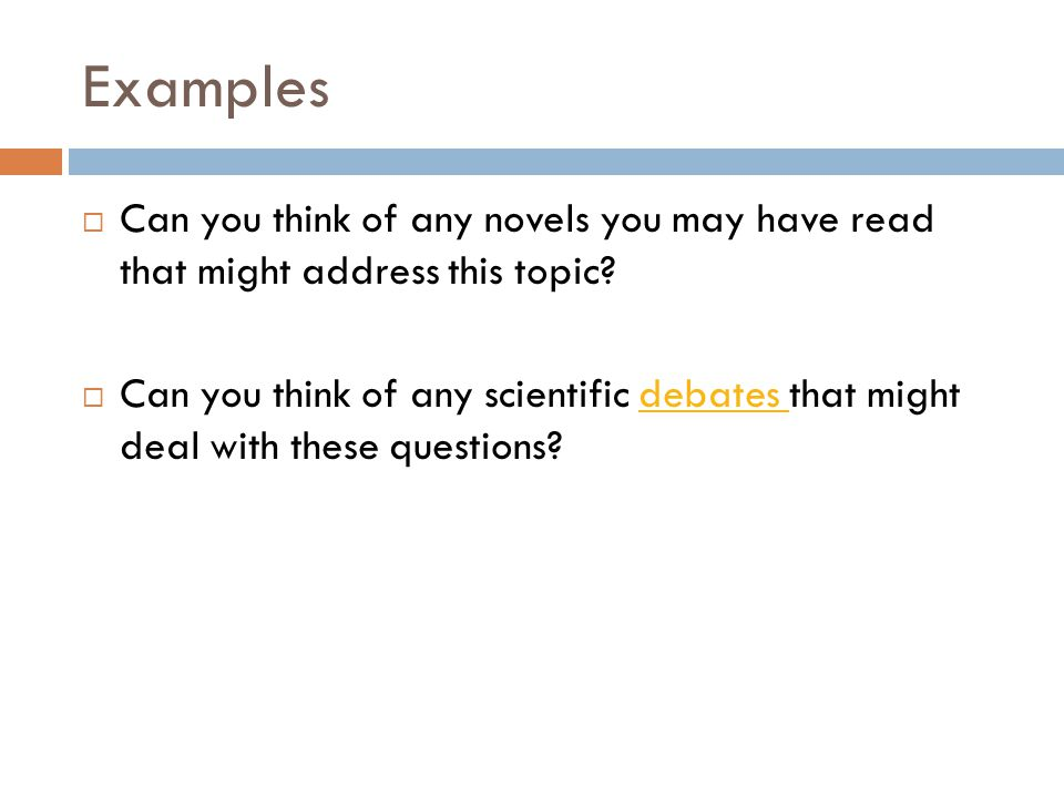 Examples Can you think of any novels you may have read that might address this topic