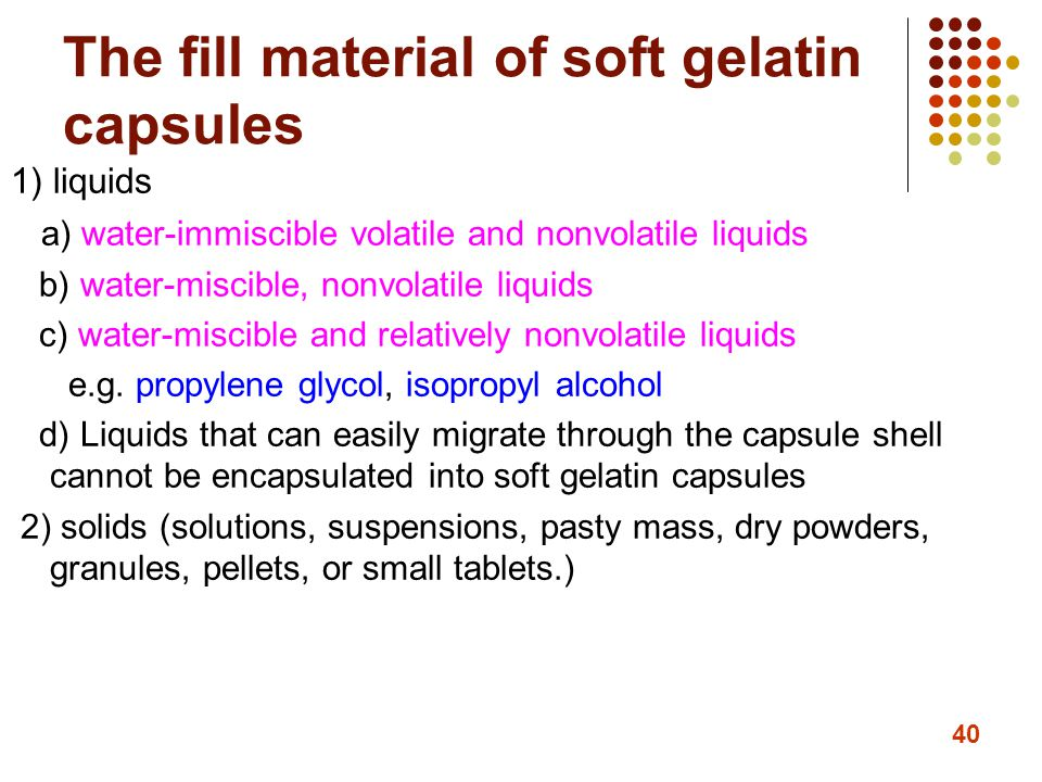 The fill material of soft gelatin capsules