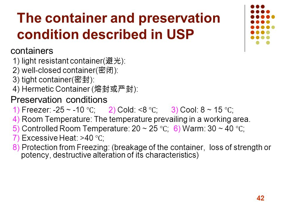 The container and preservation condition described in USP