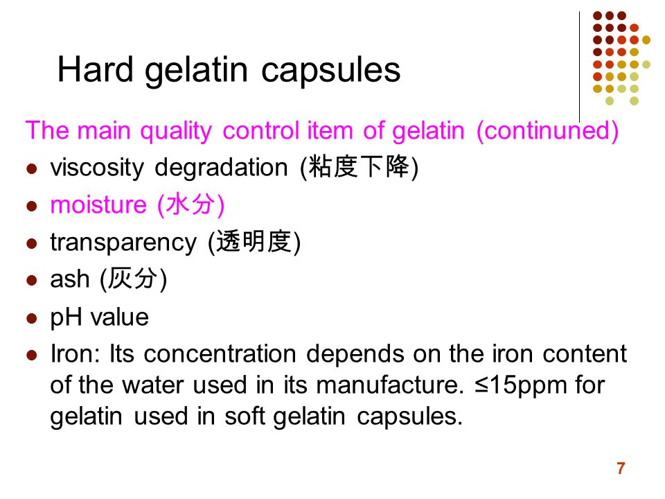 Hard gelatin capsules The main quality control item of gelatin (continuned) viscosity degradation (粘度下降)