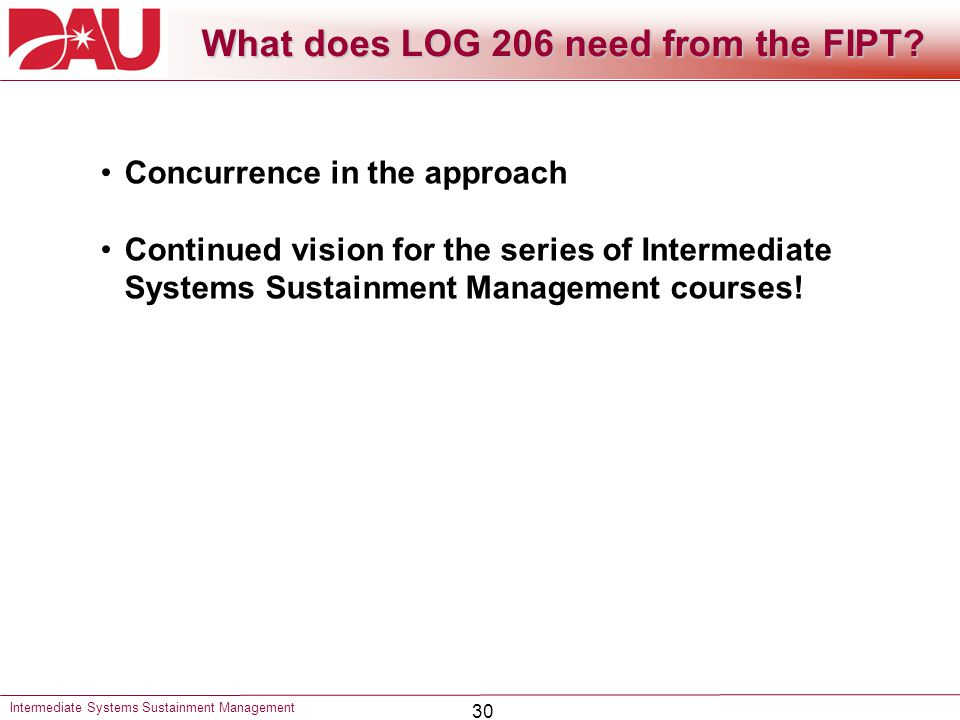 What does LOG 206 need from the FIPT
