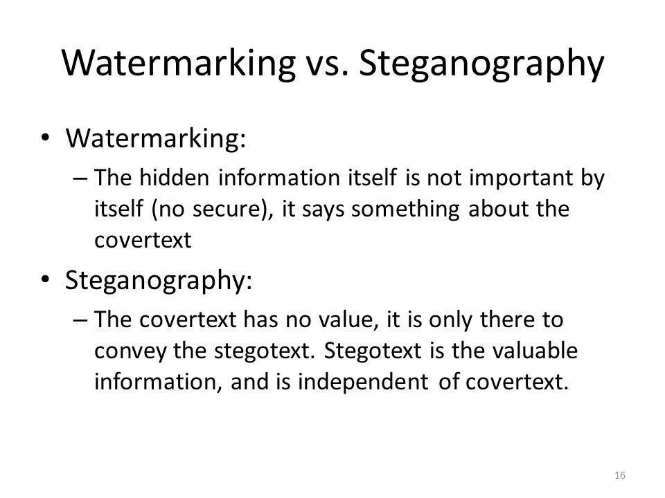 Watermarking vs. Steganography