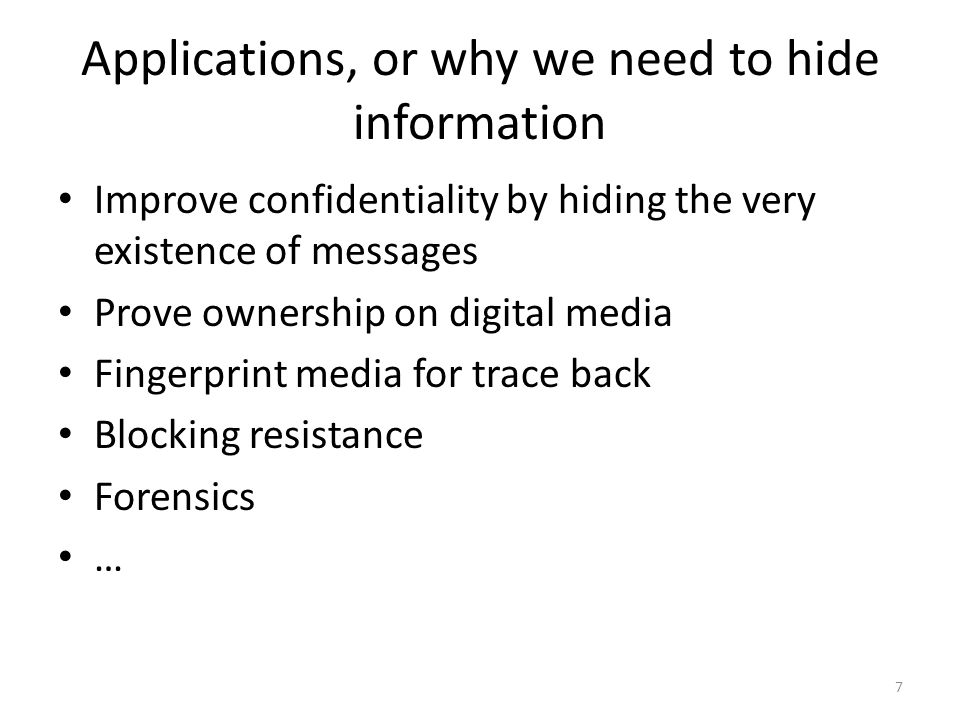 Applications, or why we need to hide information