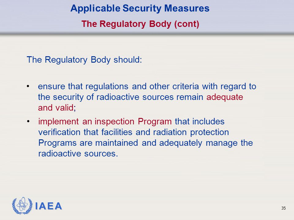 Applicable Security Measures The Regulatory Body (cont)