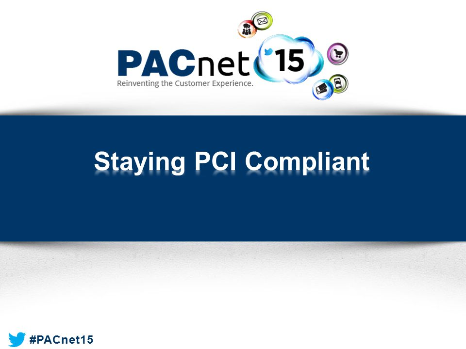 Staying PCI Compliant Good morning. Welcome to staying PCI compliant.