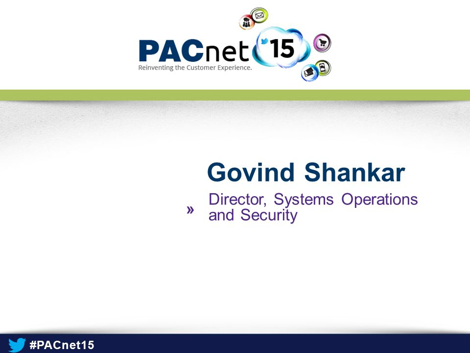 Govind Shankar Director, Systems Operations and Security